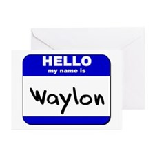 hello my name is waylon  Greeting Cards (Package o