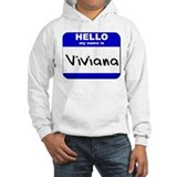 hello my name is viviana Hoodie