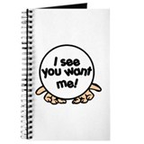 I see you want me! Journal