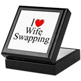 """I Love (Heart) Wife Swapping"" Keepsake Box"