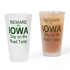 Beware its IOWA Day on the Road Tod Drinking Glass