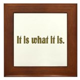 It is what it is Framed Tile