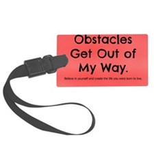 Obstacles Get Out of My Way Luggage Tag