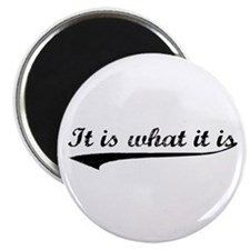 "IT IS WHAT IT IS #2 2.25"" Magnet (100 pack)"
