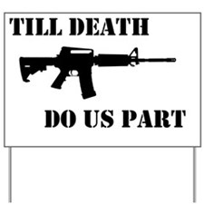 Till Death Yard Sign