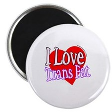 "I Love Trans Fat 2.25"" Magnet (10 pack)"