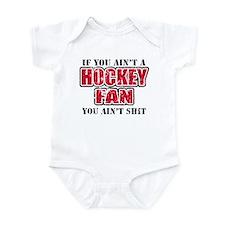 If you aint a hockey fan you  Infant Bodysuit