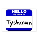hello my name is tyshawn  Postcards (Package of 8)