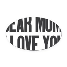 Dear Mom I Love You Oval Car Magnet