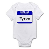 hello my name is tyree  Infant Bodysuit