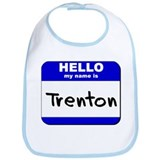 hello my name is trenton  Bib