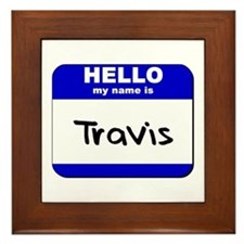 hello my name is travis  Framed Tile