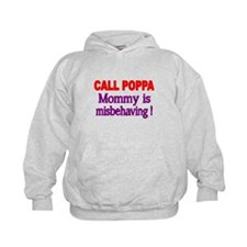 CALL POPPA. Mommy is Misbehaving! Hoodie