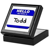 hello my name is todd Keepsake Box