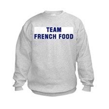 Team FRENCH FOOD Sweatshirt