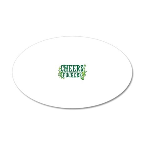 Cheers Fuckers 20x12 Oval Wall Decal