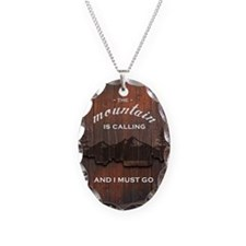 the mountain is calling and i  Necklace