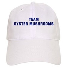 Team OYSTER MUSHROOMS Baseball Cap