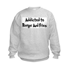 Addicted to Burger And Fries Sweatshirt