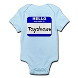 hello my name is tayshaun  Infant Bodysuit