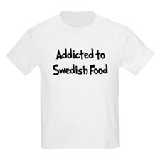 Addicted to Swedish Food T-Shirt
