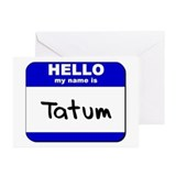 hello my name is tatum  Greeting Cards (Package of