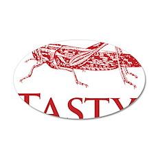Tasty Yummy Locusts are Bett 35x21 Oval Wall Decal