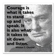 "Churchill on courage Square Car Magnet 3"" x 3"""