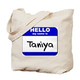 hello my name is taniya Tote Bag