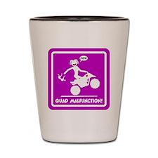 ATV MALFUNCTION pink sign Shot Glass