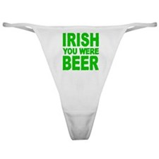 IRISH YOU WERE BEER Classic Thong