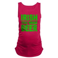 IRISH YOU WERE BEER Maternity Tank Top