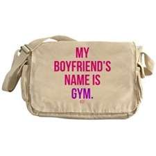 My Boyfriends Name is Gym Messenger Bag