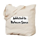 Addicted to Barbecue Sauce Tote Bag
