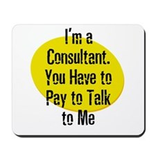 I'm a Consultant. You Have to Mousepad