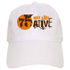 75 and Still Alive Hilarious Birthday Design Baseball Cap