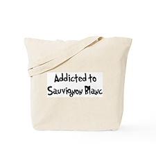 Addicted to Sauvignon Blanc Tote Bag