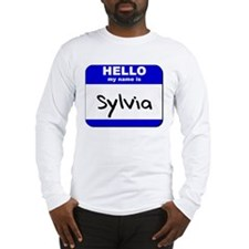 hello my name is sylvia Long Sleeve T-Shirt