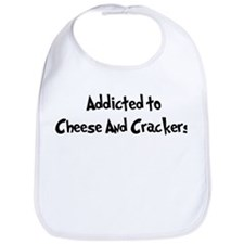 Addicted to Cheese And Cracke Bib
