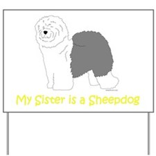 Sister is a Sheepdog Yard Sign