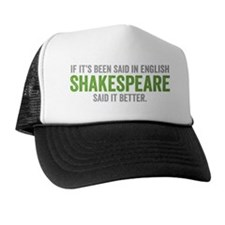 Shakespeare said it better (green) Trucker Hat