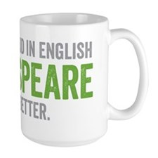 Shakespeare said it better (green) Mug