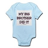 My Big Brother Did It Infant Bodysuit