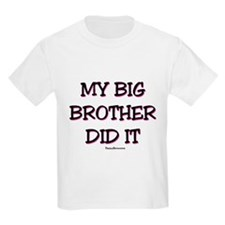 My Big Brother Did It T-Shirt