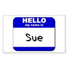 hello my name is sue Rectangle Decal