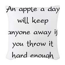 appleAwayEnough1A Woven Throw Pillow