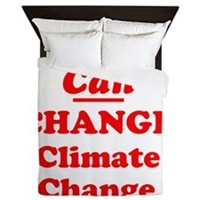 red and we can change climate change Queen Duvet