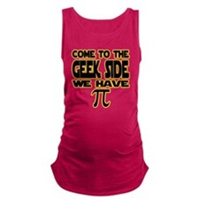 Come to the geek side we have p Maternity Tank Top