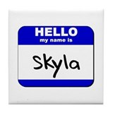 hello my name is skyla  Tile Coaster