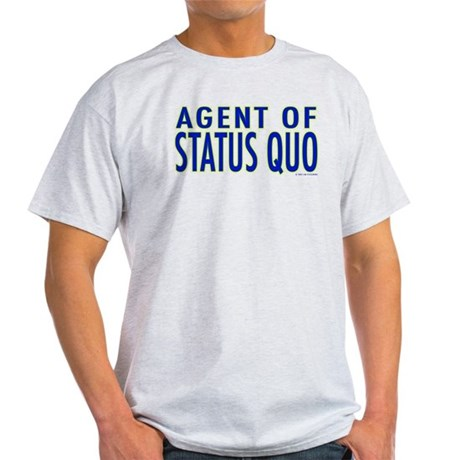 Agent of Status Quo Light T-Shirt